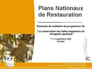 Plans Nationaux de Restauration Sminaire de restitution du