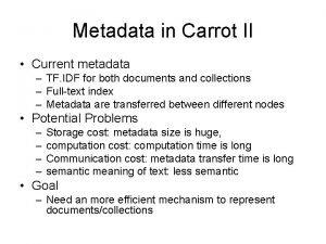 Metadata in Carrot II Current metadata TF IDF