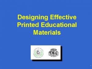 Designing Effective Printed Educational Materials 1 Designing Effective
