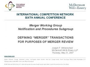 INTERNATIONAL COMPETITION NETWORK SIXTH ANNUAL CONFERENCE Merger Working