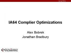 IA 64 Complier Optimizations Alex Bobrek Jonathan Bradbury