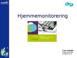 Hjemmemonitorering Lars Hulbk Konstitueret Direktr LHFmedcom dk Klinisk