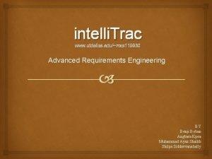 intelli Trac www utdallas edumxs 119930 Advanced Requirements
