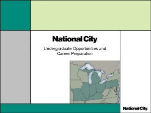 Undergraduate Opportunities and Career Preparation Undergraduate Opportunities and