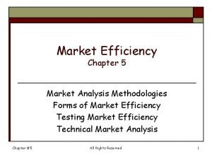 Market Efficiency Chapter 5 Market Analysis Methodologies Forms