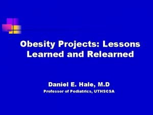 Obesity Projects Lessons Learned and Relearned Daniel E