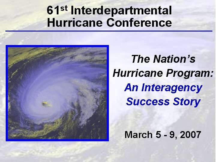 61 st Interdepartmental Hurricane Conference The Nations Hurricane