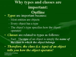 Why types and classes are important Outline Types
