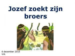 Jozef zoekt zijn broers 6 december 2015 Urk