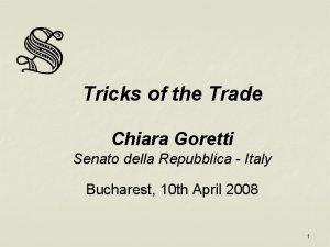Tricks of the Trade Chiara Goretti Senato della