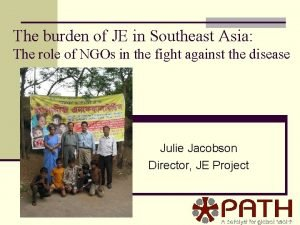 The burden of JE in Southeast Asia The