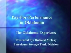 PayForPerformance in Oklahoma The Oklahoma Experience Presented by