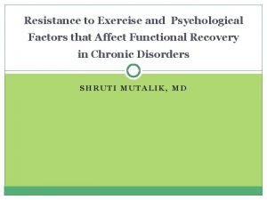 Resistance to Exercise and Psychological Factors that Affect