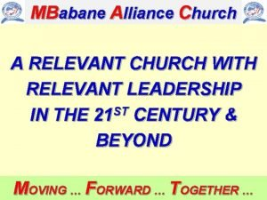 MBabane Alliance Church A RELEVANT CHURCH WITH RELEVANT