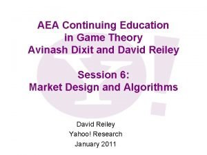AEA Continuing Education in Game Theory Avinash Dixit
