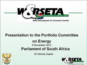Presentation to the Portfolio Committee on Energy 6