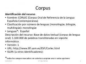 Corpus Identificacin del recurso Nombre CORLEC Corpus Oral