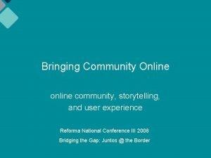 Bringing Community Online online community storytelling and user