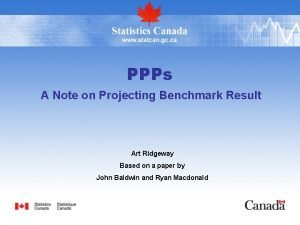 PPPs A Note on Projecting Benchmark Result Art