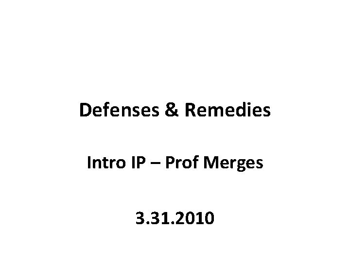 Defenses Remedies Intro IP Prof Merges 3 31