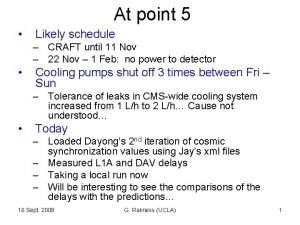 At point 5 Likely schedule CRAFT until 11