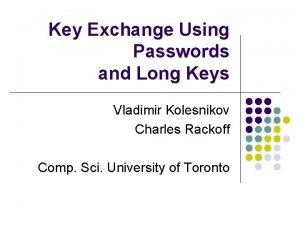 Key Exchange Using Passwords and Long Keys Vladimir