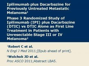 Ipilimumab plus Dacarbazine for Previously Untreated Metastatic Melanoma