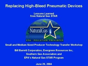 Replacing HighBleed Pneumatic Devices Lessons Learned from Natural