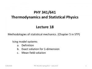 PHY 341641 Thermodynamics and Statistical Physics Lecture 18