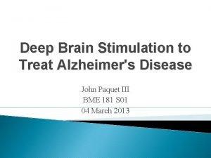 Deep Brain Stimulation to Treat Alzheimers Disease John