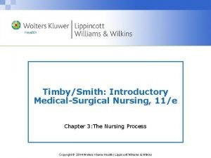 TimbySmith Introductory MedicalSurgical Nursing 11e Chapter 3 The
