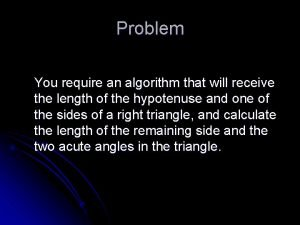 Problem You require an algorithm that will receive