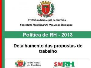Prefeitura Municipal de Curitiba Secretaria Municipal de Recursos