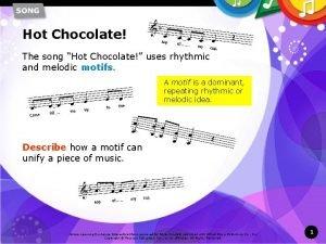 Hot Chocolate The song Hot Chocolate uses rhythmic