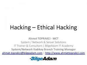 Hacking Ethical Hacking Ahmet TOPRAKCI MCT System Network