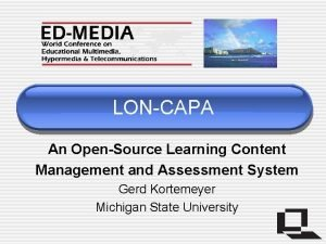 LONCAPA An OpenSource Learning Content Management and Assessment