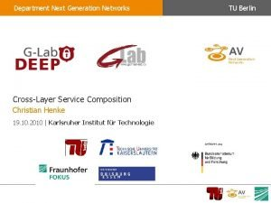Department Next Generation Networks CrossLayer Service Composition Christian