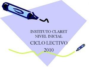 INSTITUTO CLARET NIVEL INICIAL CICLO LECTIVO 2010 ORACION