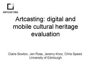 Artcasting digital and mobile cultural heritage evaluation Claire