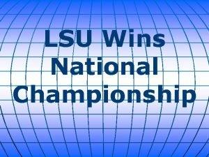 LSU Wins National Championship On Monday the LSU