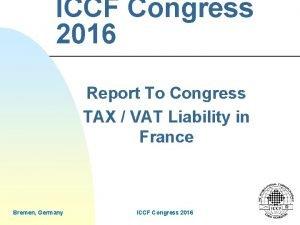 ICCF Congress 2016 Report To Congress TAX VAT