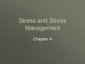 Stress and Stress Management Chapter 4 Understanding Stress