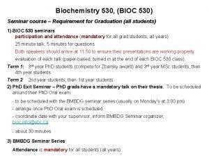 Biochemistry 530 BIOC 530 Seminar course Requirement for