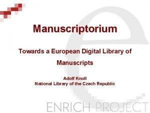 Manuscriptorium Towards a European Digital Library of Manuscripts