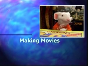 Making Movies Making Movies n n n n