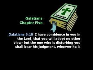 Galatians Chapter Five Galatians 5 10 I have