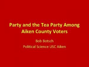 Party and the Tea Party Among Aiken County
