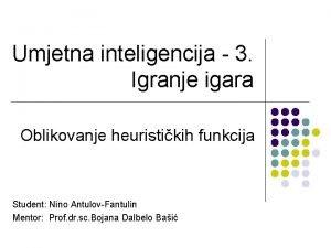 Umjetna inteligencija 3 Igranje igara Oblikovanje heuristikih funkcija
