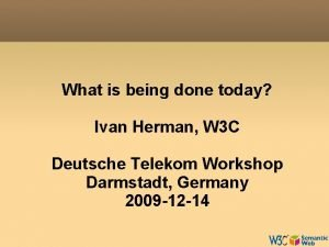 What is being done today Ivan Herman W