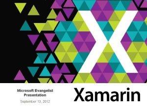 Microsoft Evangelist Presentation September 13 2012 Shared Goal